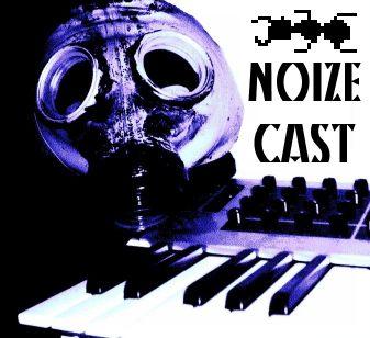 NoizeCast ! Electro Dark Indus & Cold Mixez !